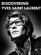 Discovering - Yves Saint Laurent