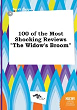 100 of the Most Shocking Reviews the Widow's Broom