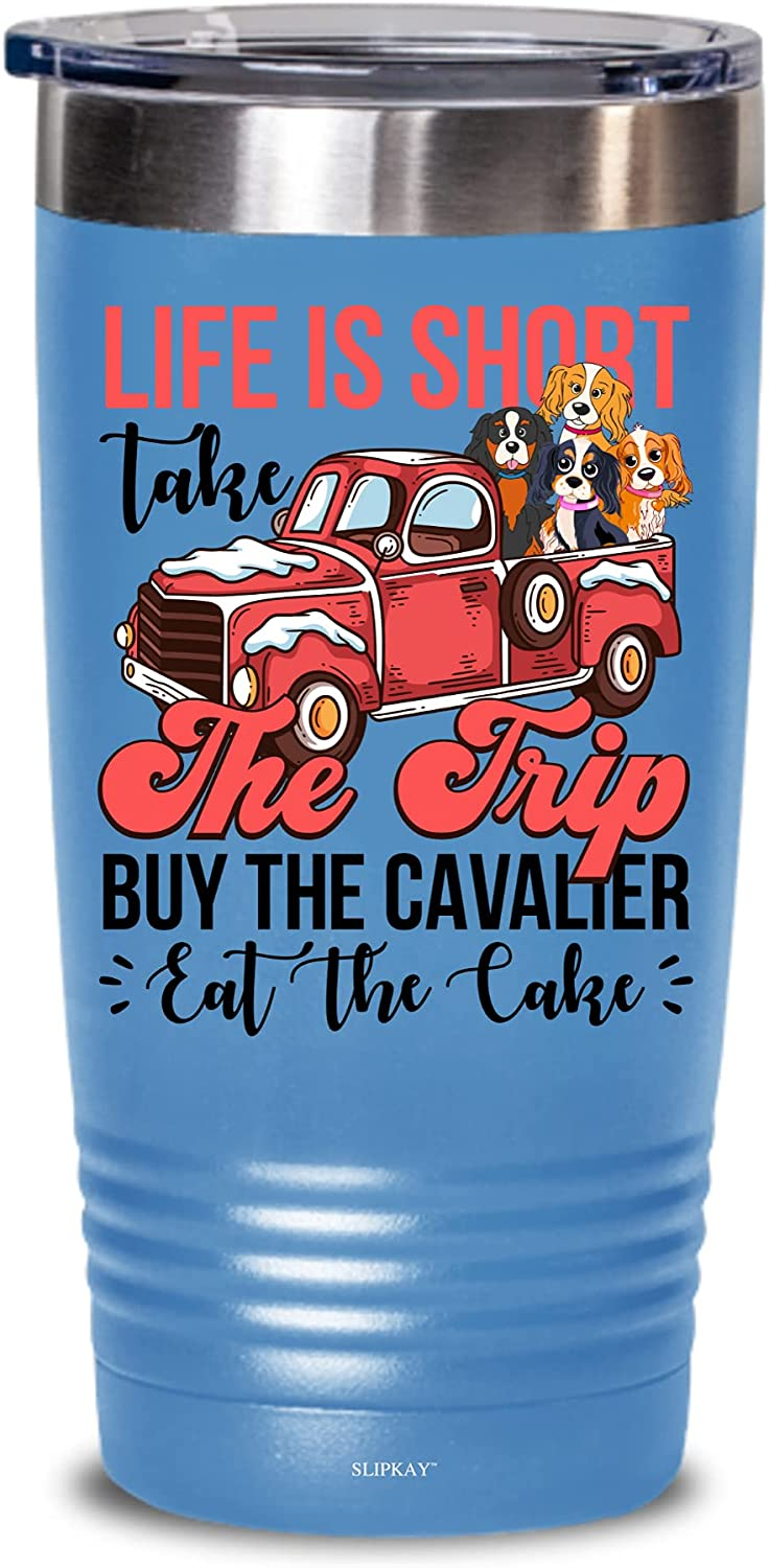 Life Is Purchase Short Take Trip But The Cavalier Cake Tumbler 20 Eat Popular popular