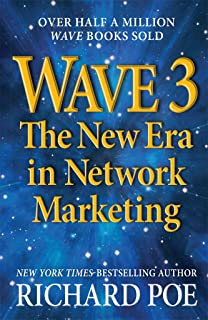 WAVE 3: The New Era in Network Marketing (Wave Books Book 1)