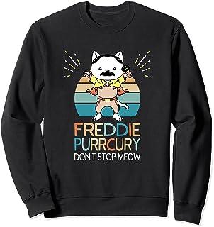 N'arrêtez pas Miaou Freddie Purrcury Musique de Chat Drôle Sweatshirt