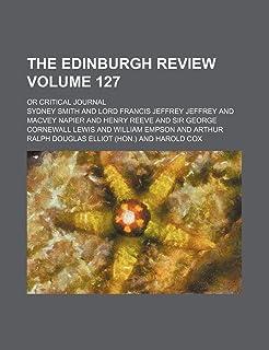 The Edinburgh Review; Or Critical Journal Volume 127