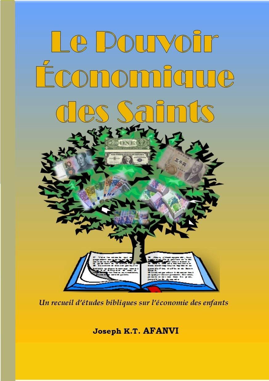 LE POUVOIR ECONOMIQUE DES SAINTS: Intendance chrétienne (French Edition)
