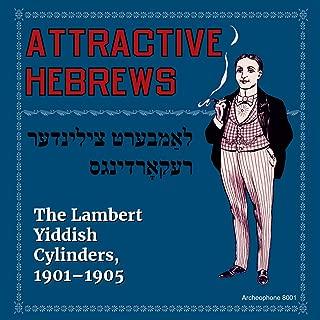 Attractive Hebrews: The Lambert Yiddish Cylinders, 1901-1905