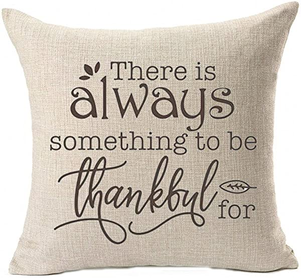 QINU KEONU There Is Always Something To Be Thankful For Thanksgiving Day Cotton Linen Throw Pillow Case Cushion Square Cover Home Sofa Decorative 18 X 18 Inch A
