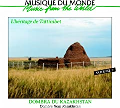 Dombra du Kazakhstan : L'héritage de Tättimbet, Vol. 2