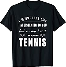 Funny Tennis Shirts With Sayings I MIght Look Like