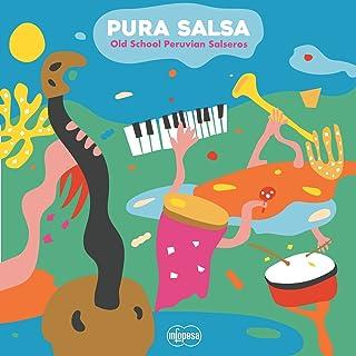 Pura Salsa: Old School Peruvian Salseros