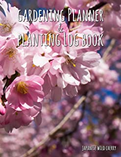 Gardening Planner & Planting Log Book: Japanese Wild Cherry (120 Pages, 8.5 X 11)
