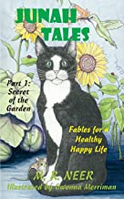 Junah Tales: Secret of the Garden: Fables for a Healthy Happy Life (Volume 1)