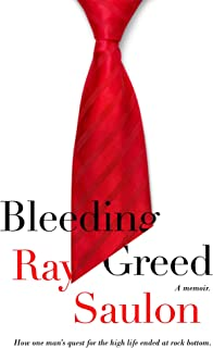Bleeding Greed: How one man's quest for the high life ended at rock bottom