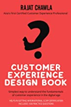 CUSTOMER EXPERIENCE DESIGN BOOK : SIMPLEST WAY TO UNDERSTAND THE FUNDAMENTALS OF CUSTOMER EXPERIENCE IN THE DIGITAL AGE best Customer Experience Books