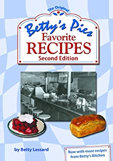 Betty's Pies Favorite Recipes Second Edition