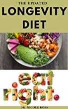 THE UPDATED LONGEVITY DIET: Age slowly, fight off diseases and loss weight with delicious and easy to make recipes for a long and healthy life. (English Edition)