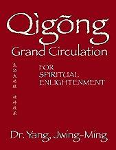 Qigong Grand Circulation for Spiritual Enlightenment