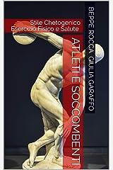 Atleti e Soccombenti: Stile Chetogenico Esercizio Fisico e Salute Formato Kindle