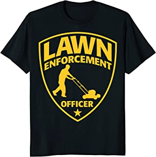 Lawn Enforcement Officer Dad Father's Day Graphic T-Shirt