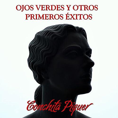 Ojos Verdes y Otros Primeros Éxitos de Conchita Piquer en Amazon ...