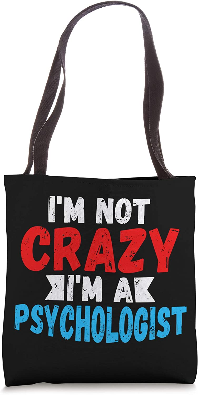 Psychology Mental Health I'm Not Crazy I'm A Psychologist Tote Bag