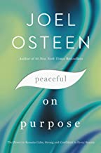 Peaceful on Purpose: The Power to Remain Calm, Strong, and Confident in Every Season