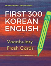 First 300 Korean English Vocabulary Flash Cards: Learning Full Basic Vocabulary builder with big flashcards games for beginners to advanced level, ... test preparation exam as well as daily used.