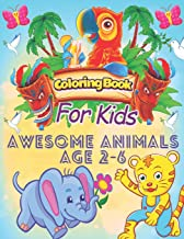 coloring books for kids awesome animals age 2-6: for kids age 2-6,beautiful pictures for animals coloring fork kids boys,g...