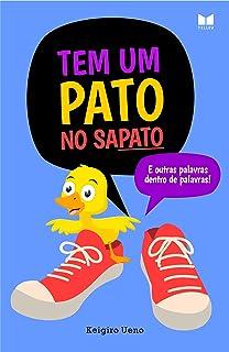 Tem um Pato no Sapato: e outras palavras dentro de palavras