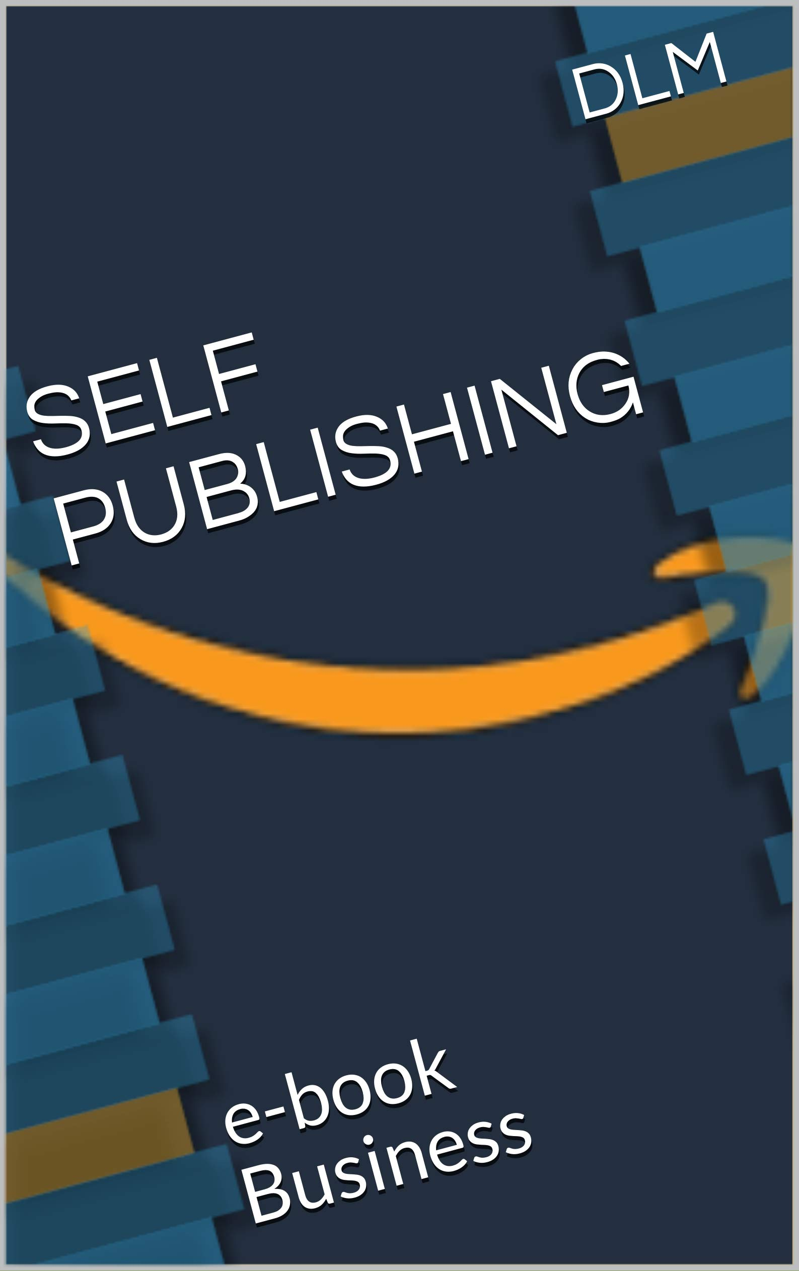 SELF PUBLISHING: e-book Business (Italian Edition)