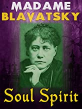 Madame Blavatsky: Soul Spirit