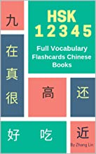 HSK 1 2 3 4 5 Full Vocabulary Flashcards Chinese Books: A Quick way to Practice Complete words list with Pinyin and English translation. Easy to remember all basic vocabulary guide for HSK 1-5 Tests.