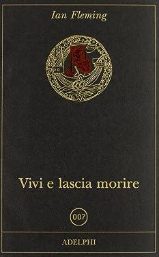 Vivi e lascia morire (Italian Edition)