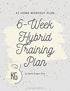 Six Week Training Plan | Hybrid Training | At Home or Gym Workout Plan + Workout Calendar + Workout Tracker (English Edition)