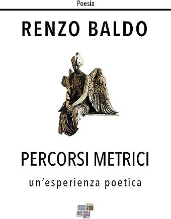 Percorsi metrici: Unesperienza poetica (Poesia)
