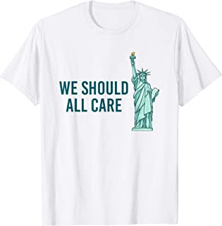We should all care T-Shirt
