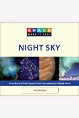 Knack Night Sky: Decoding the Solar System, from Constellations to Black Holes (Knack: Make It Easy) Kindle Edition
