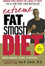 Extreme Fat Smash Diet: With More Than 75 Recipes