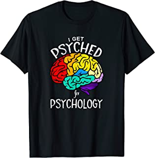 I Get Psyched For Psychology Brain T-Shirt Funny Gift