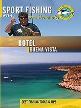 Sport Fishing with Dan Hernandez - Hotel Buena Vista