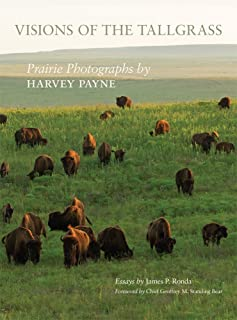 Visions of the Tallgrass: Prairie Photographs by Harvey Payne (The Charles M. Russell Center Series on Art and Photography...