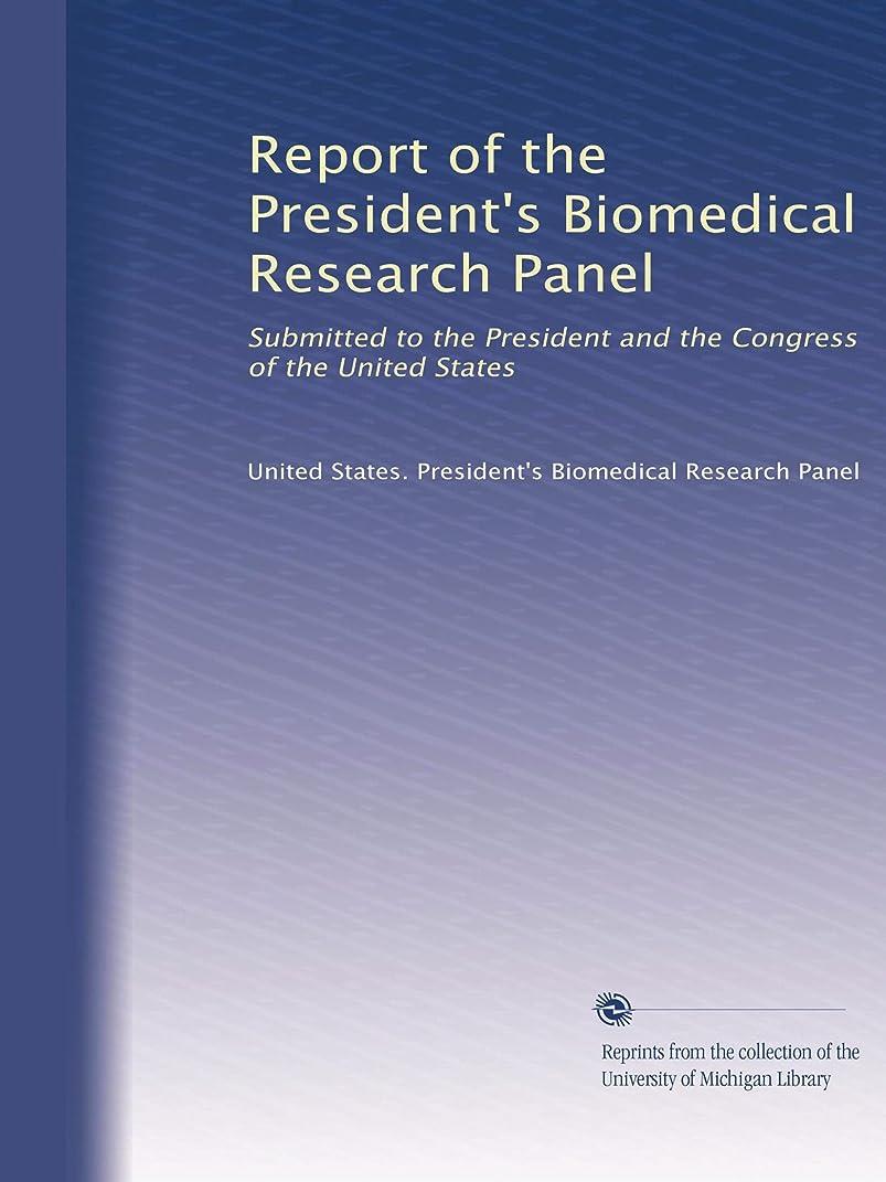 ねじれそれに応じて歩き回るReport of the President's Biomedical Research Panel (Vol.6)