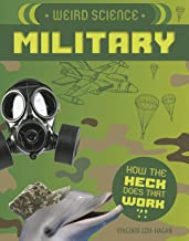 Weird Science: Military (How the Heck Does That Work?!)