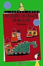 No quiero un dragón en mi clase (LITERATURA INFANTIL (6-11 años) - El Duende Verde)