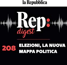 Elezioni, la nuova mappa politica: Rep digest 208