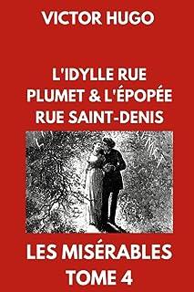 L'Idylle rue Plumet et l'Épopée rue Saint-Denis   Les Misérables Tome 4: Édition Collector Annotée
