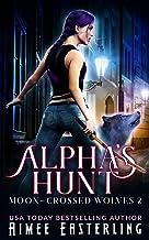Alpha's Hunt (Moon-Crossed Wolves)