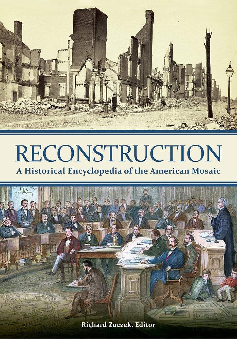荒れ地カリキュラム採用Reconstruction: A Historical Encyclopedia of the American Mosaic (English Edition)
