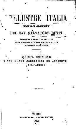 LIllustre Italia, Dialoghi del Cav. Salavatore Betti