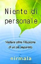 Niente di personale: Vedere oltre l'illusione di un sé separato (Italian Edition)