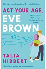 Act Your Age, Eve Brown: the perfect feel good romcom for 2021 Kindle Edition