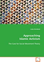 Approaching Islamic Activism: The Case for Social Movement Theory